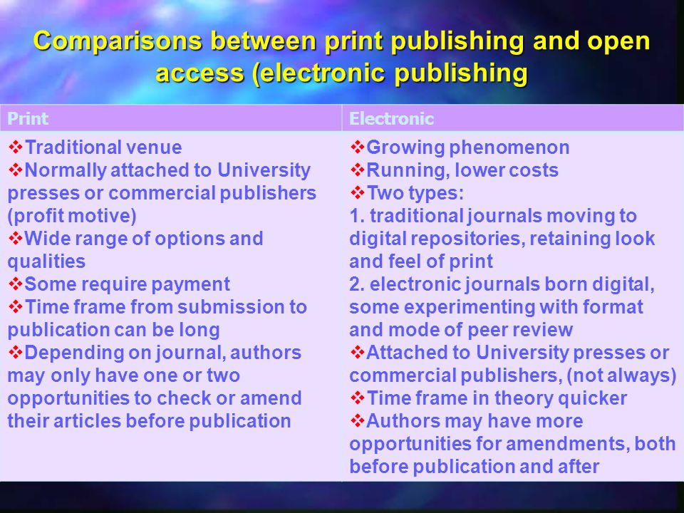 Comparisons between print publishing and open access (electronic publishing
