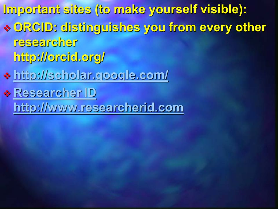 Important sites (to make yourself visible):