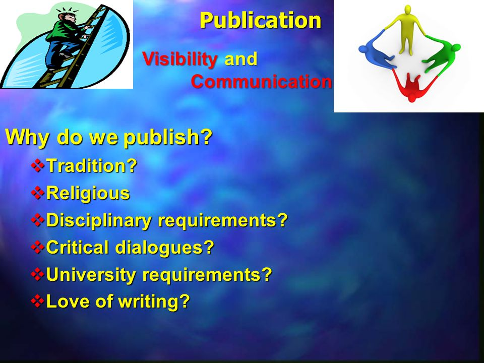 Publication Why do we publish Visibility and Communication Tradition