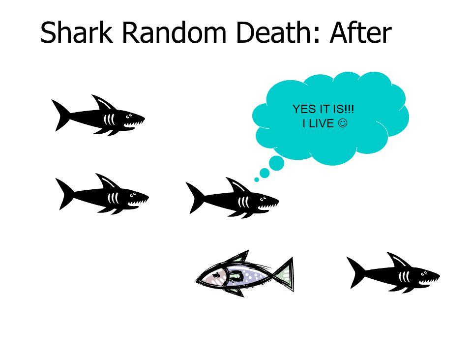 Shark Random Death: After