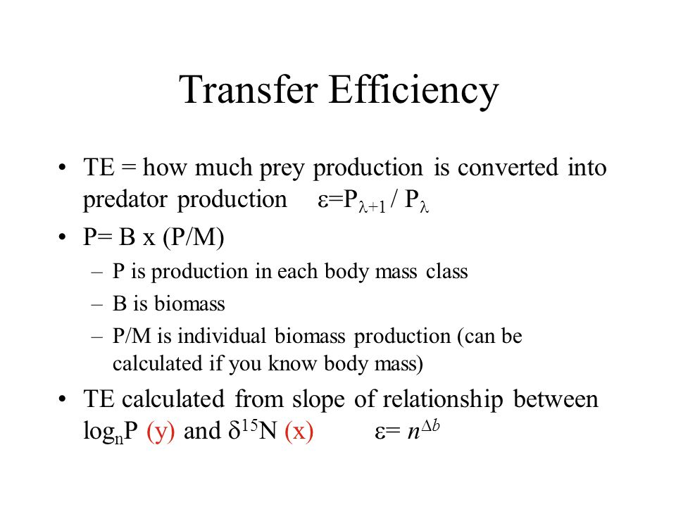 Transfer Efficiency TE = how much prey production is converted into predator production =P+1 / P