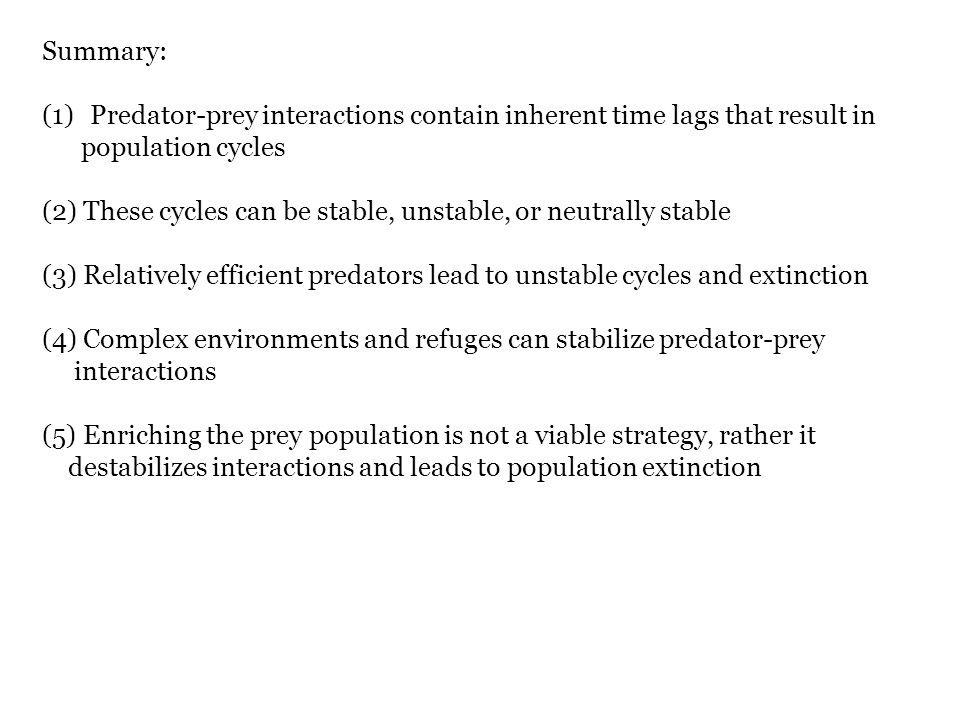 Summary: Predator-prey interactions contain inherent time lags that result in. population cycles.