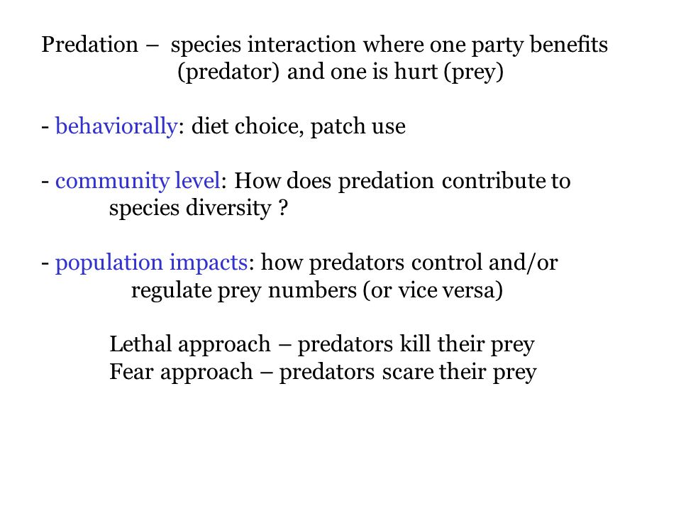 Predation – species interaction where one party benefits