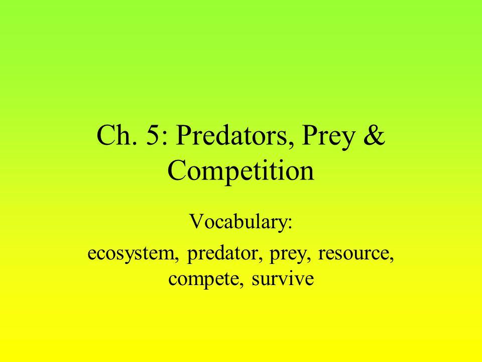 Ch. 5: Predators, Prey & Competition