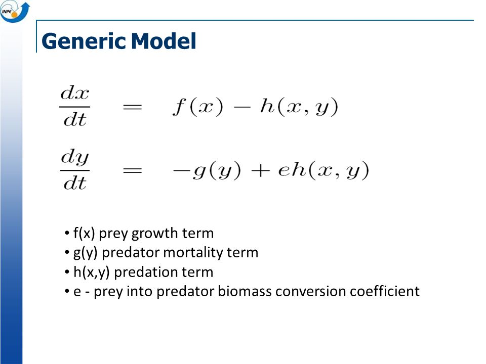 Generic Model f(x) prey growth term g(y) predator mortality term