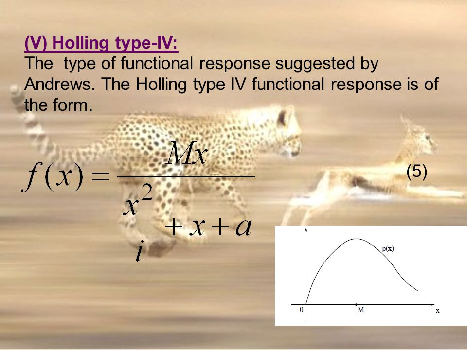 (V) Holling type-IV: The type of functional response suggested by Andrews. The Holling type IV functional response is of the form.