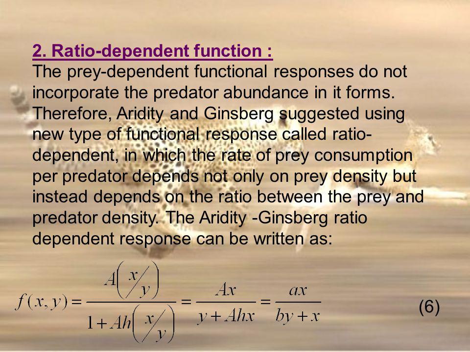 2. Ratio-dependent function :