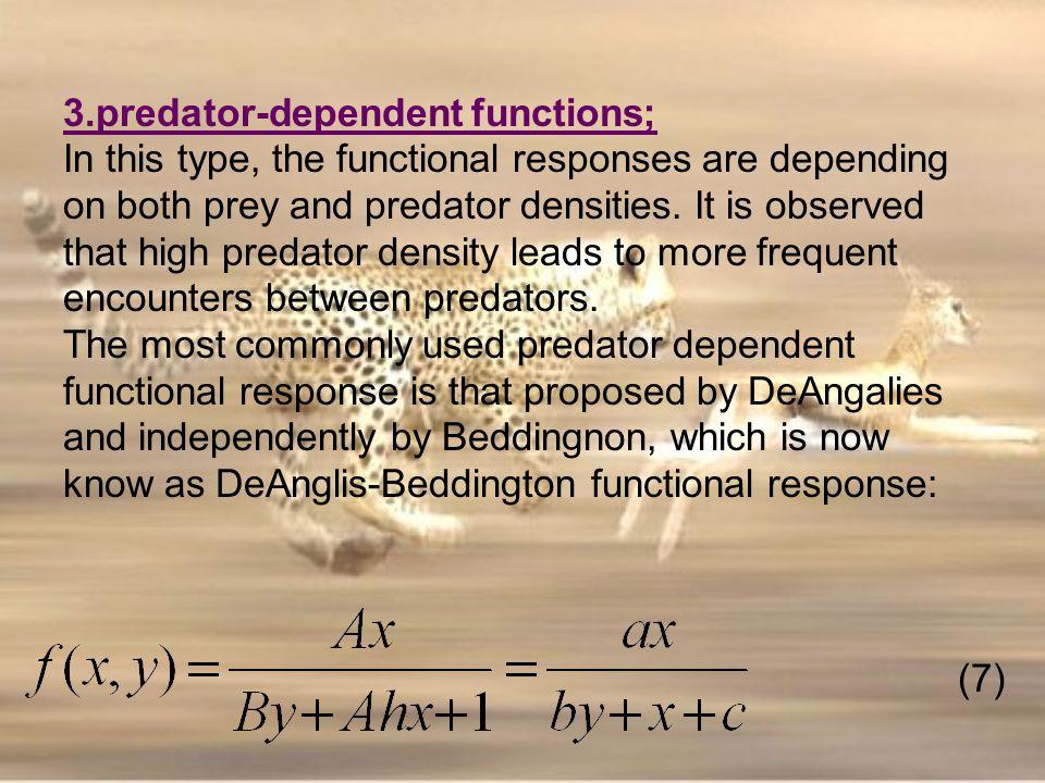 3.predator-dependent functions;
