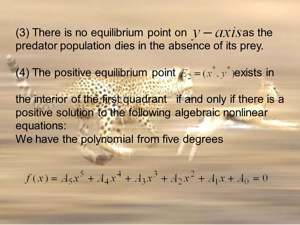 (3) There is no equilibrium point on as the predator population dies in the absence of its prey.
