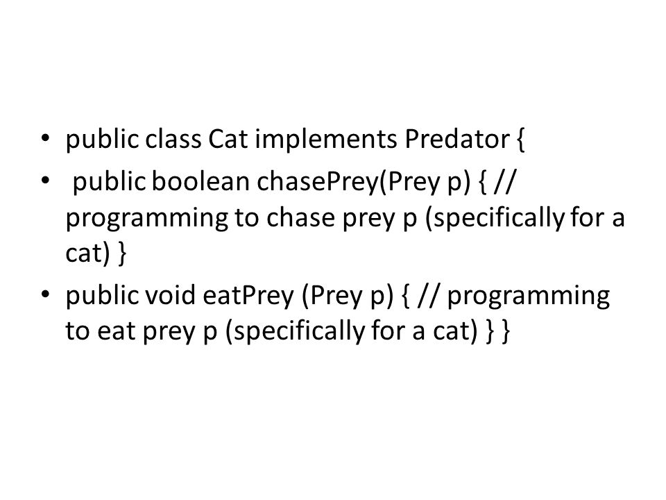 public class Cat implements Predator {