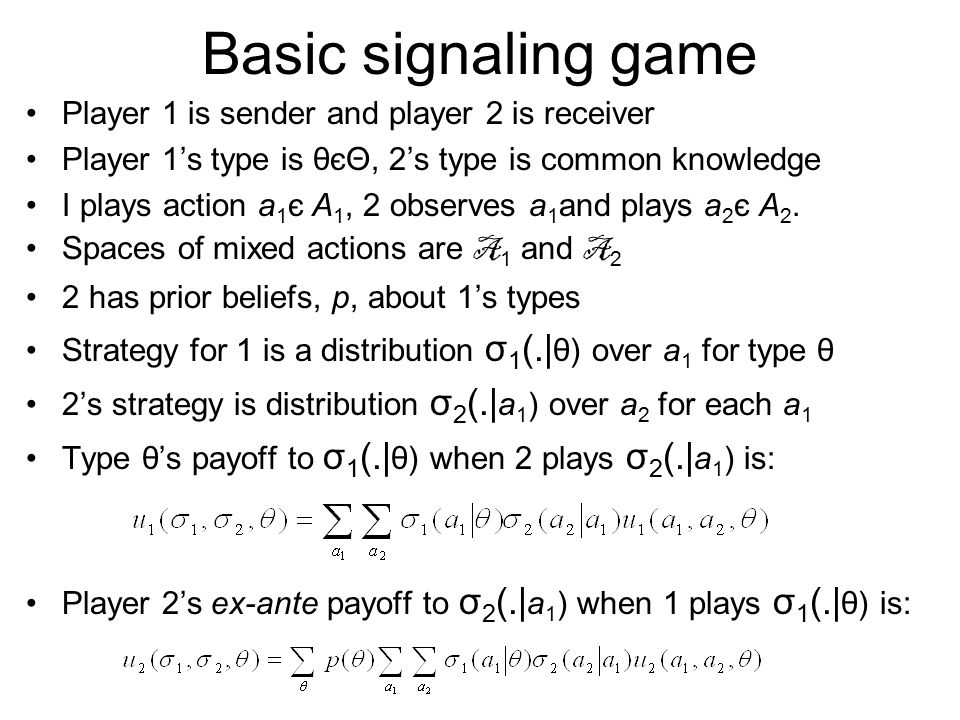 Basic signaling game Player 1 is sender and player 2 is receiver