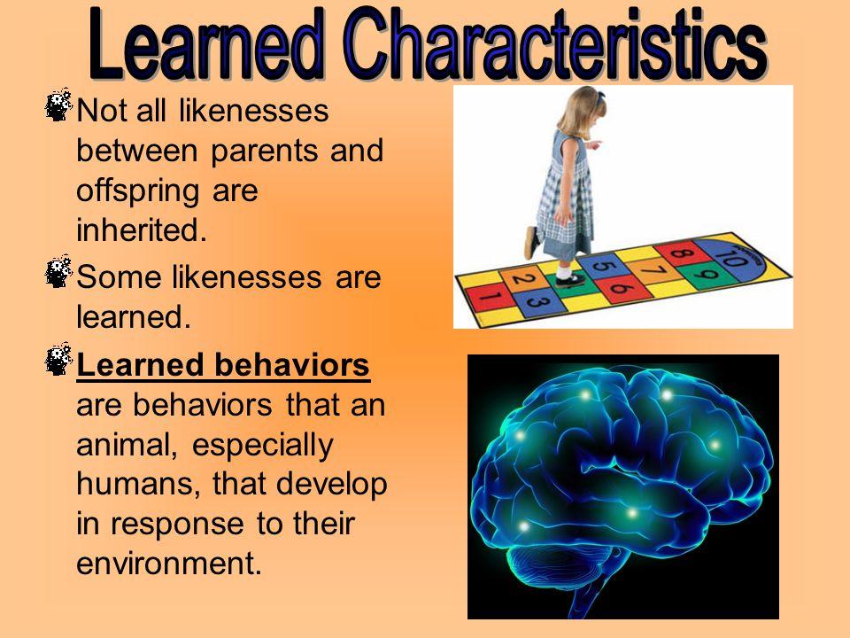 Learned Characteristics