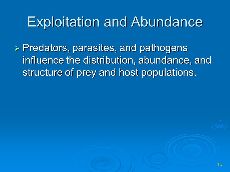 Exploitation and Abundance