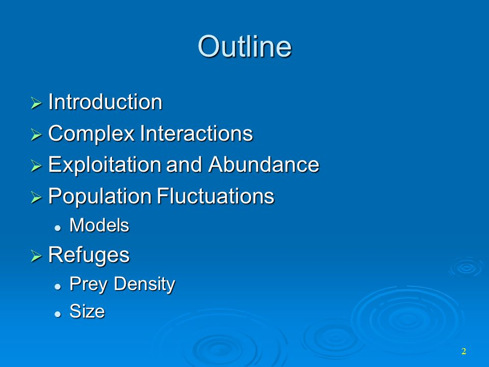 Outline Introduction Complex Interactions Exploitation and Abundance