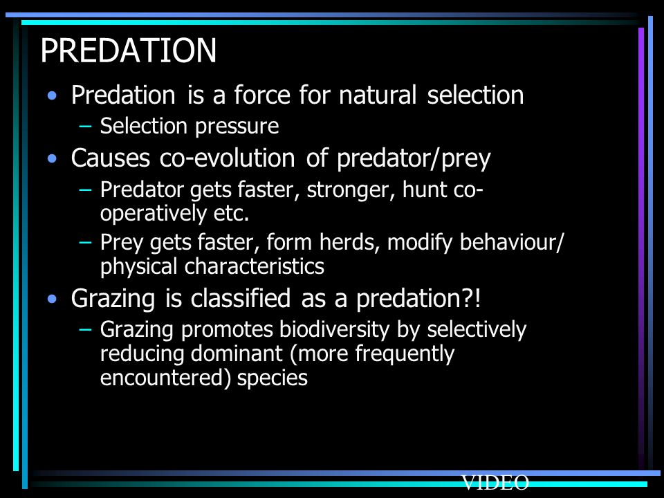 PREDATION Predation is a force for natural selection