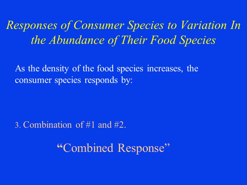 Responses of Consumer Species to Variation In the Abundance of Their Food Species
