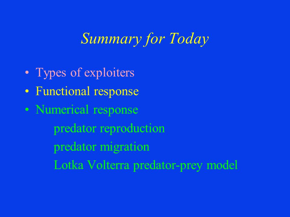 Summary for Today Types of exploiters Functional response
