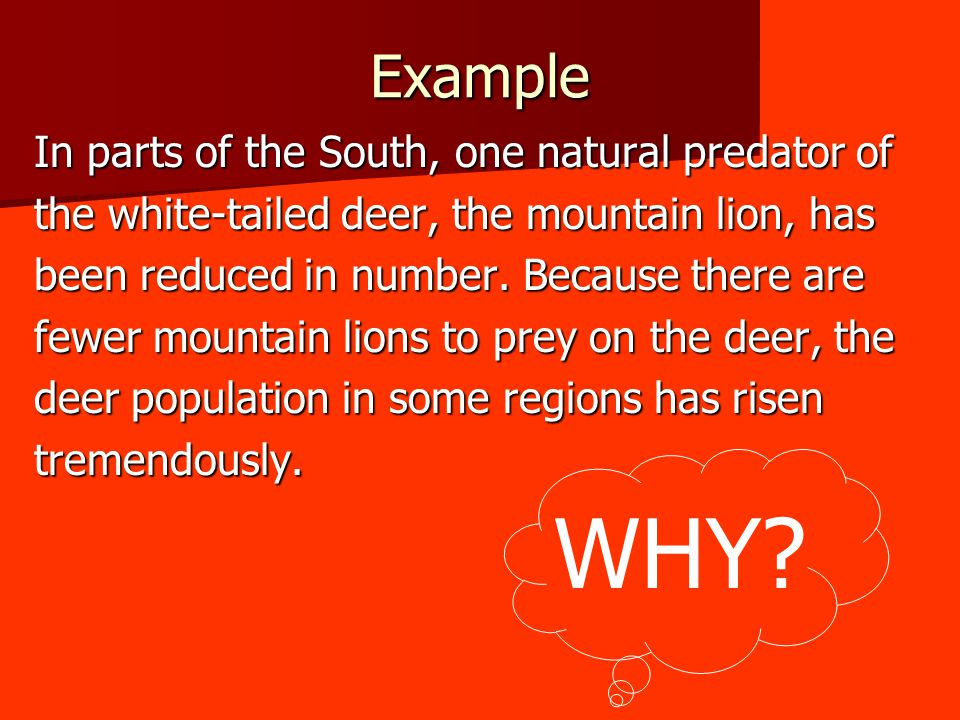WHY Example In parts of the South, one natural predator of