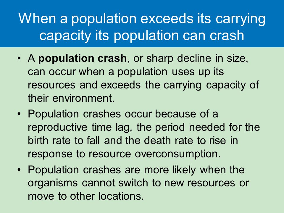 When a population exceeds its carrying capacity its population can crash