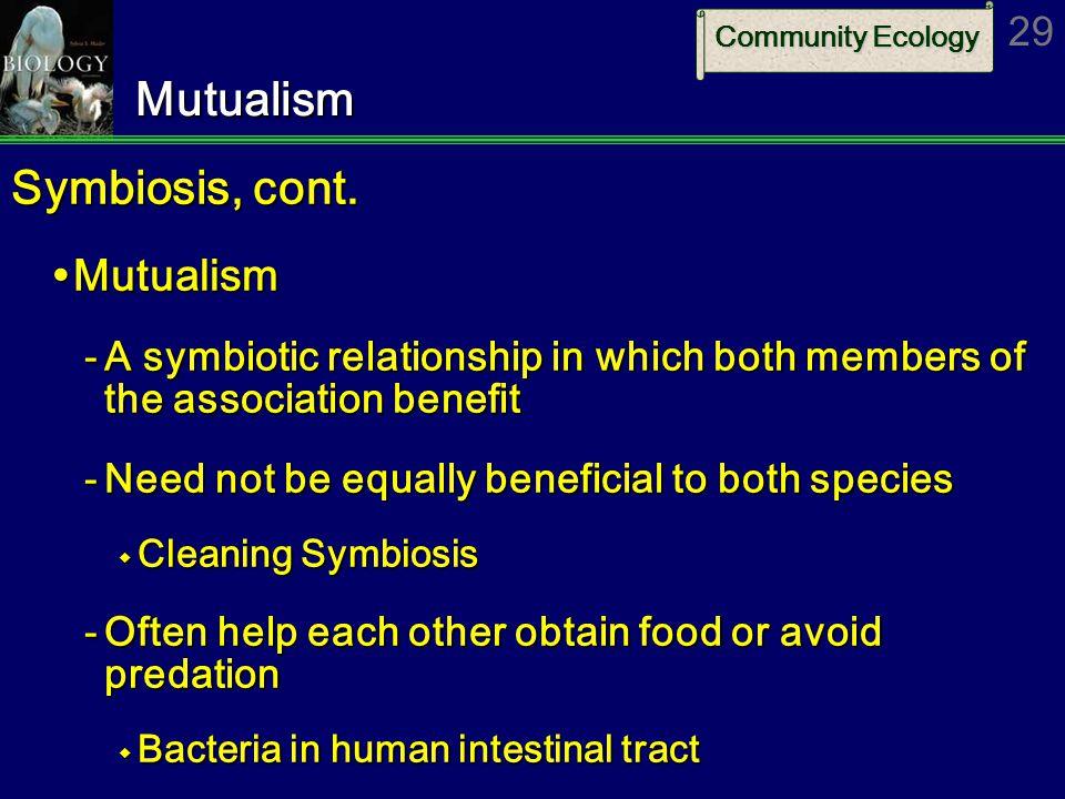 Mutualism Symbiosis, cont. Mutualism