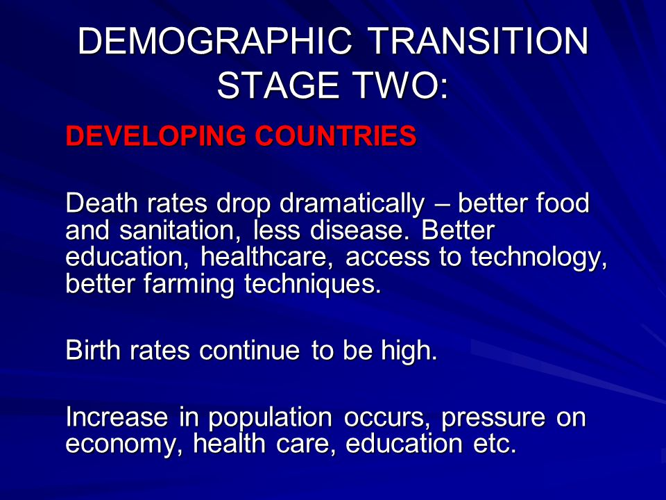 DEMOGRAPHIC TRANSITION STAGE TWO: