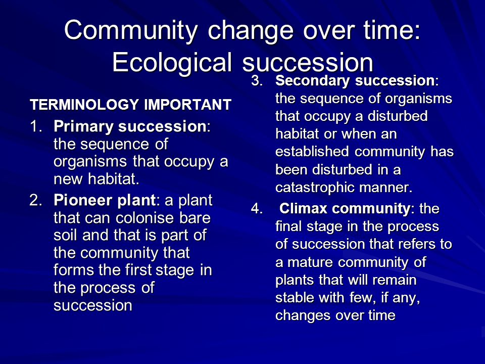 Community change over time: Ecological succession