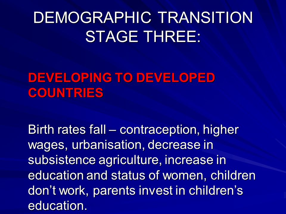 DEMOGRAPHIC TRANSITION STAGE THREE:
