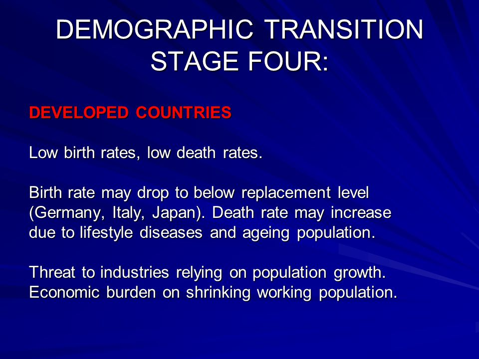 DEMOGRAPHIC TRANSITION STAGE FOUR:
