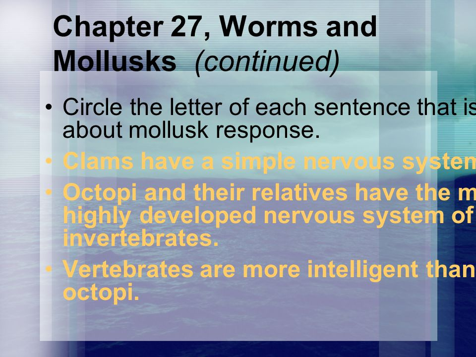 Chapter 27, Worms and Mollusks (continued)