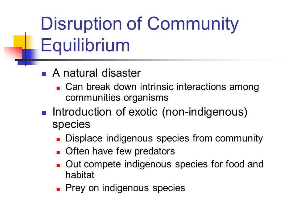 Disruption of Community Equilibrium