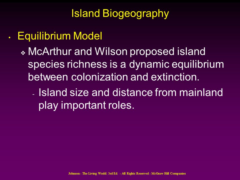 Island size and distance from mainland play important roles.