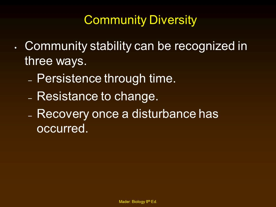 Community stability can be recognized in three ways.