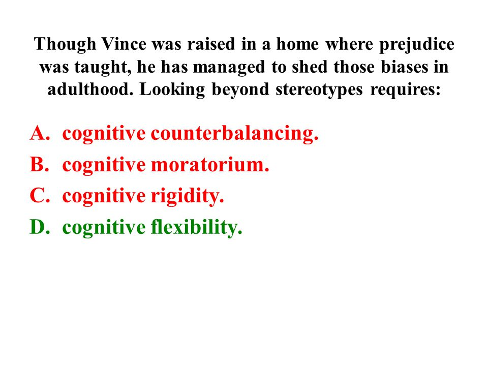 cognitive counterbalancing. cognitive moratorium. cognitive rigidity.