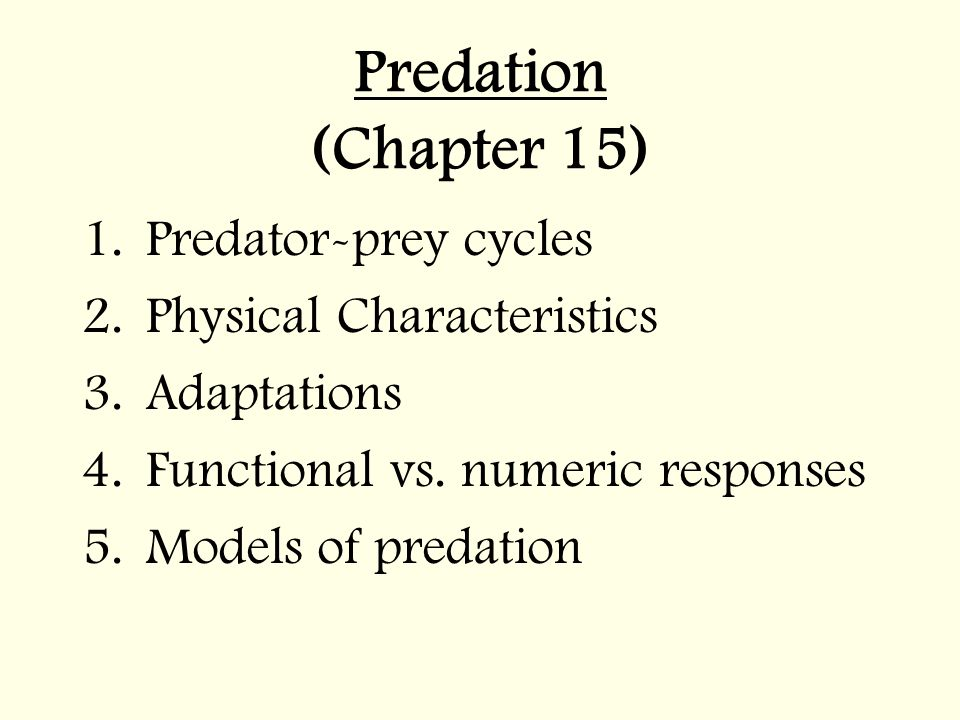 Predation (Chapter 15) Predator-prey cycles Physical Characteristics