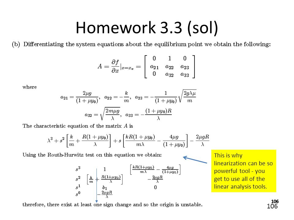 Homework 3.3 (sol) This is why linearization can be so powerful tool - you get to use all of the linear analysis tools.