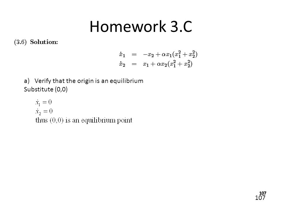 Homework 3.C Verify that the origin is an equilibrium Substitute (0,0)