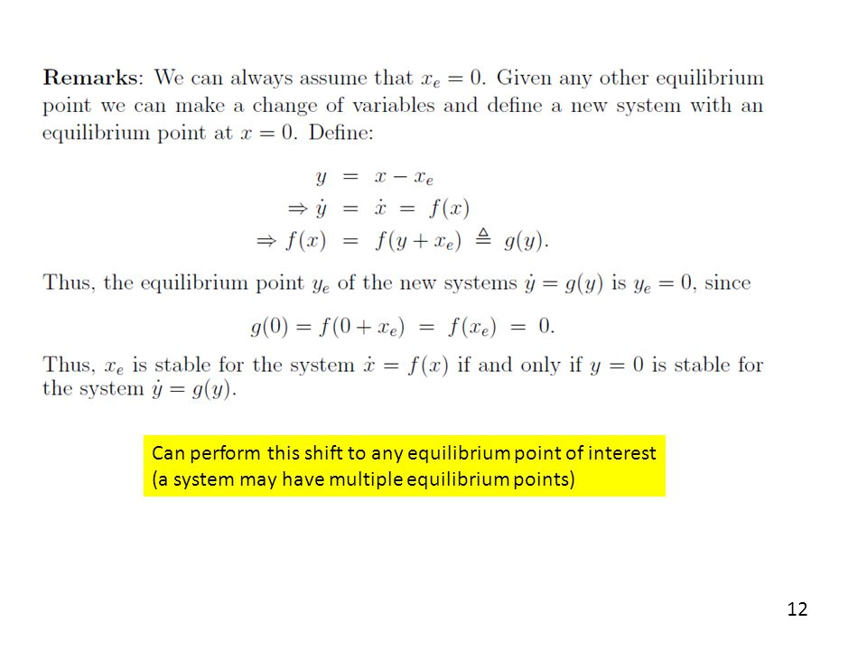 Can perform this shift to any equilibrium point of interest (a system may have multiple equilibrium points)
