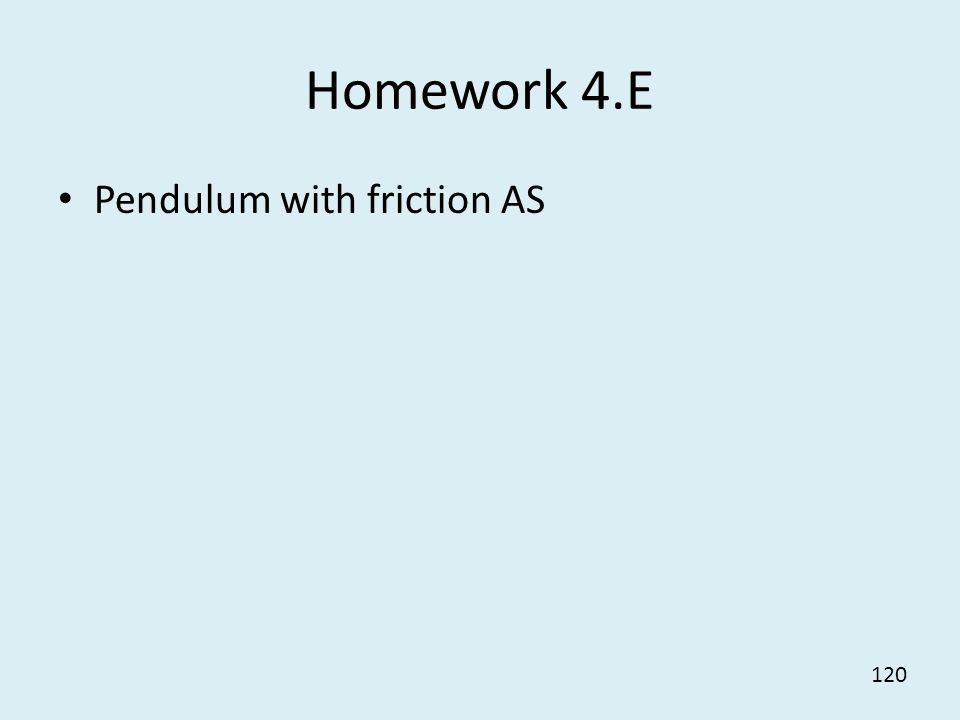 Homework 4.E Pendulum with friction AS
