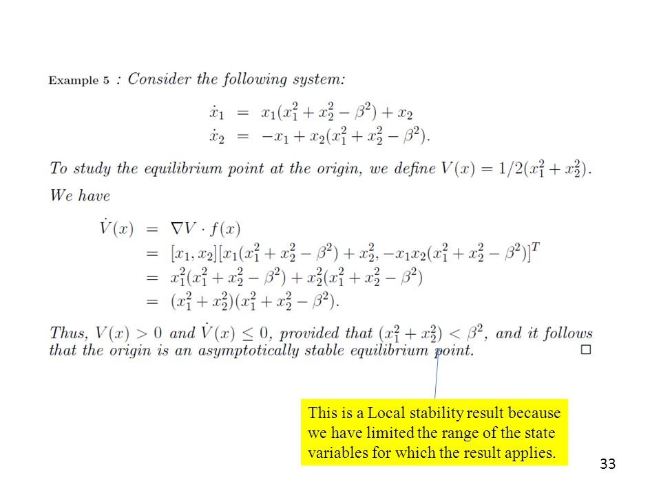 This is a Local stability result because we have limited the range of the state variables for which the result applies.