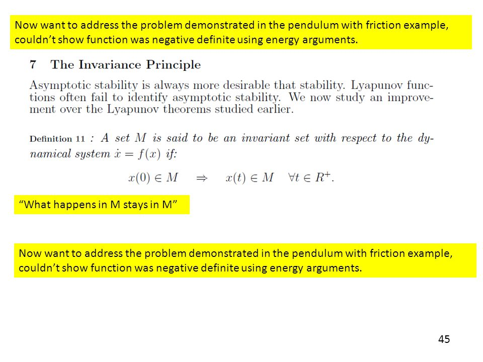 Now want to address the problem demonstrated in the pendulum with friction example, couldn't show function was negative definite using energy arguments.