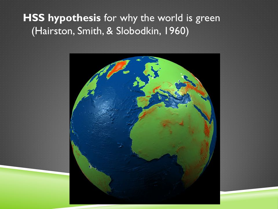 HSS hypothesis for why the world is green (Hairston, Smith, & Slobodkin, 1960)