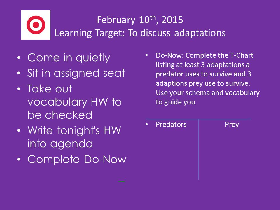 February 10th, 2015 Learning Target: To discuss adaptations