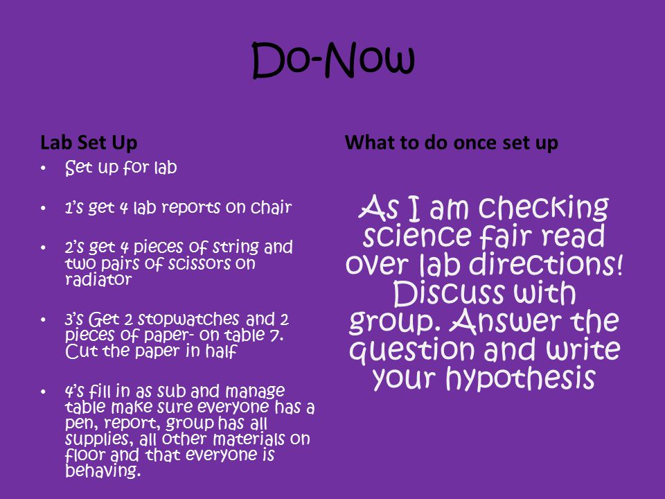 Do-Now Lab Set Up. What to do once set up. Set up for lab. 1's get 4 lab reports on chair.