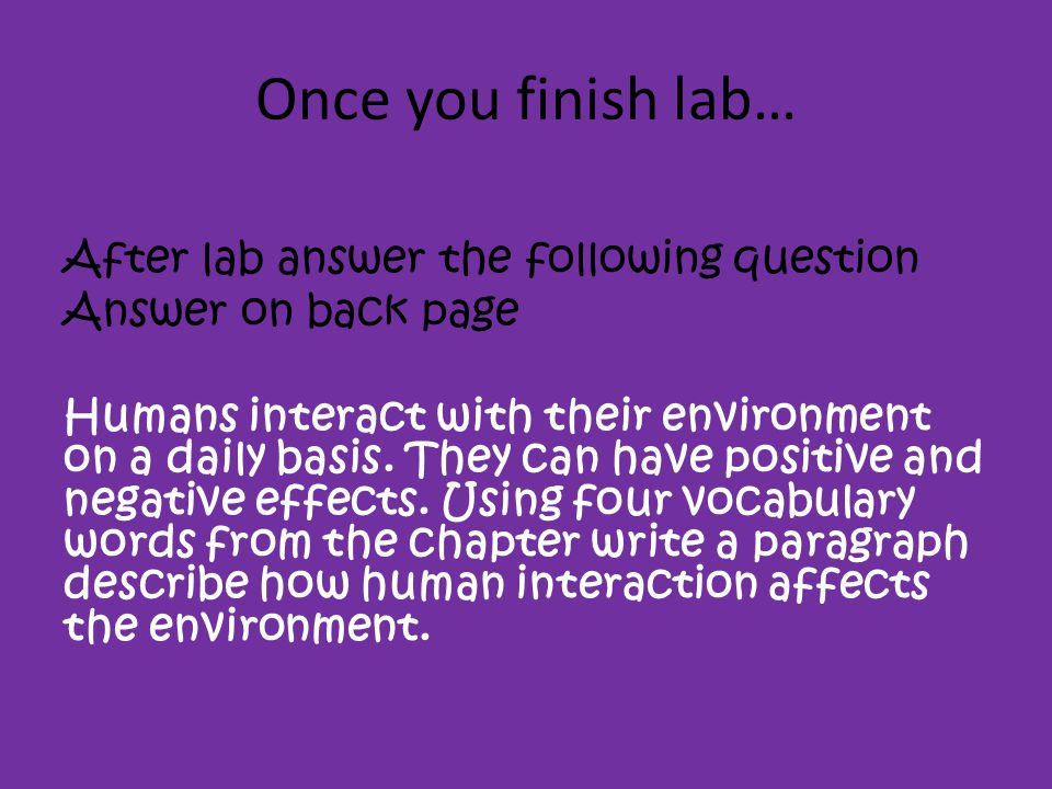 Once you finish lab… After lab answer the following question