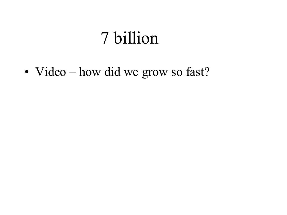 7 billion Video – how did we grow so fast