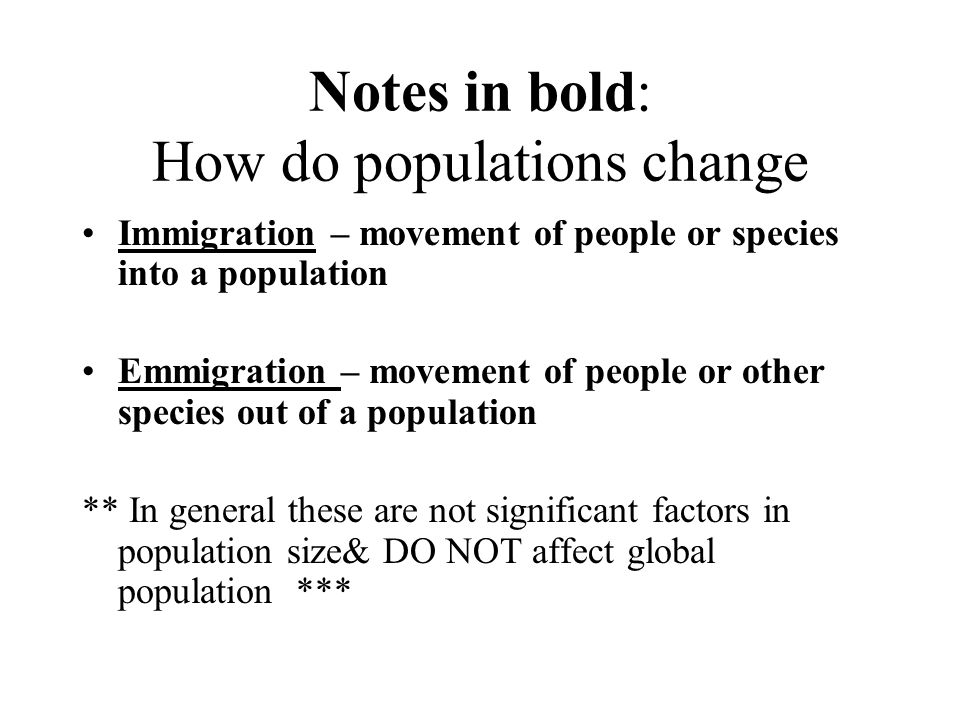 Notes in bold: How do populations change