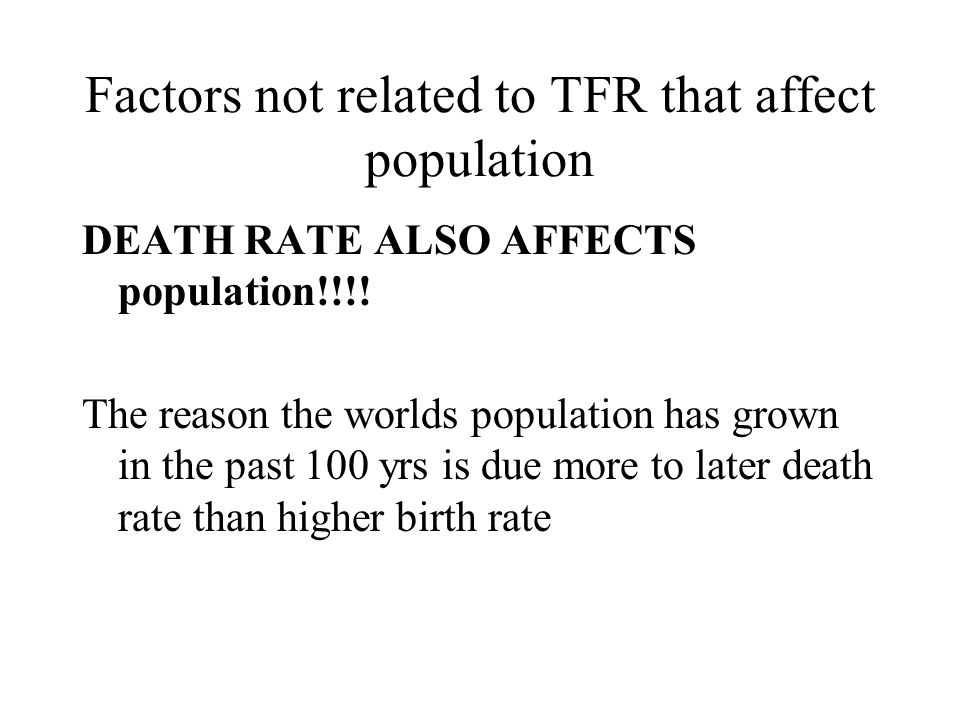 Factors not related to TFR that affect population