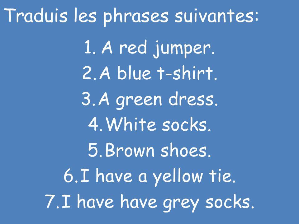 Traduis les phrases suivantes: