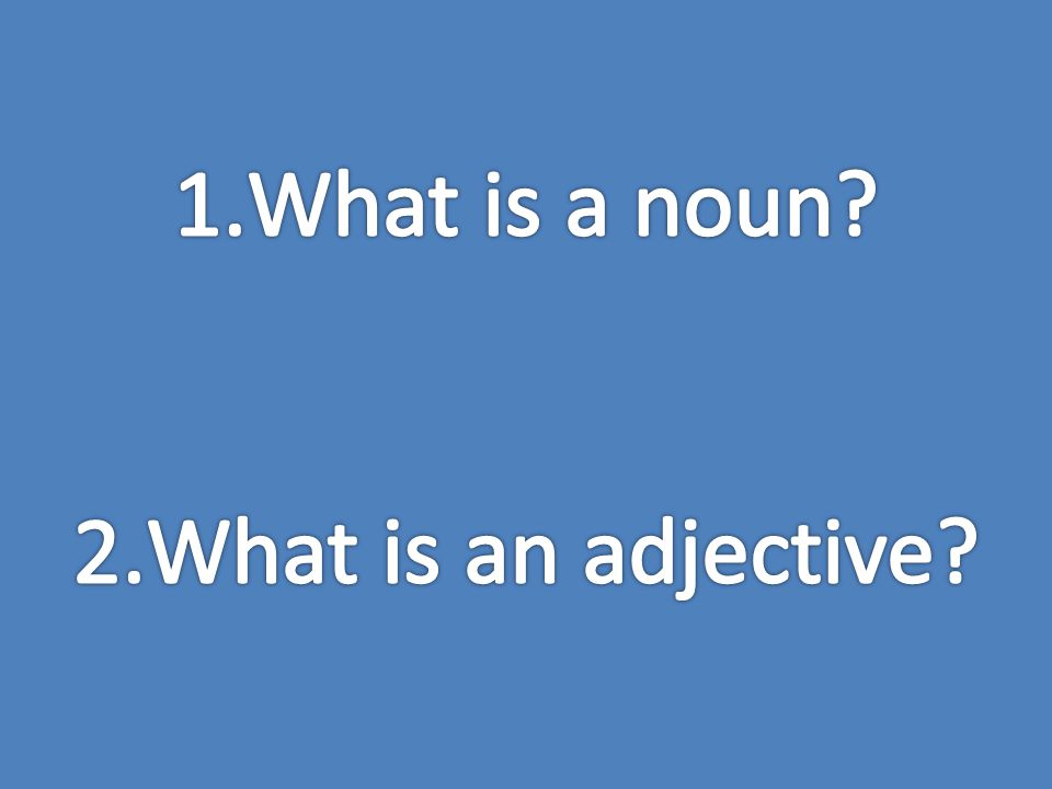 What is a noun What is an adjective