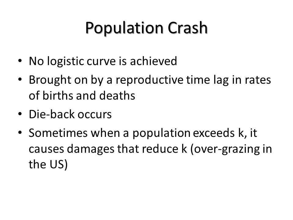 Population Crash No logistic curve is achieved